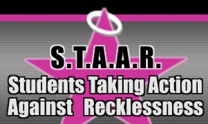 S.T.A.A.R - Students Taking Action Against Recklessness